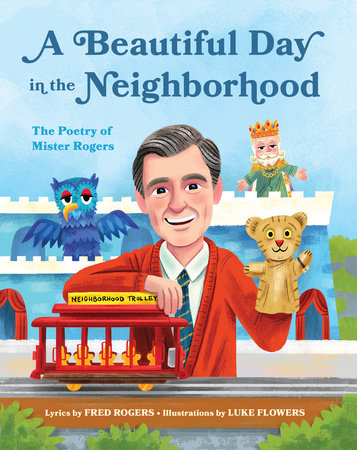 Mr Rogers It S You I Like New A Beautiful Day In The Neighborhood The Poetry Of Mister Rogers Pledge